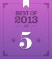Best of 2013 #5